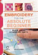 Embroidery for the Absolute Beginner by Susie Johns & Caroline Smith